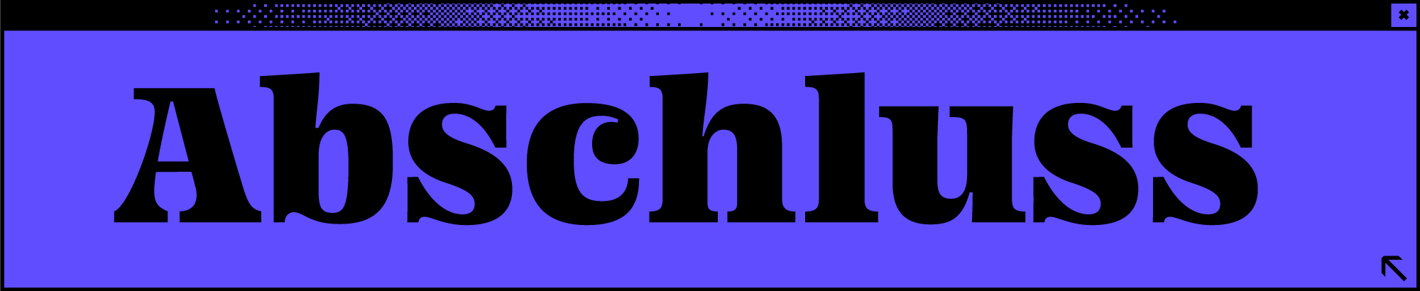 Dunkelblaues Browserfenster mit Wort Abschluss in der Mitte