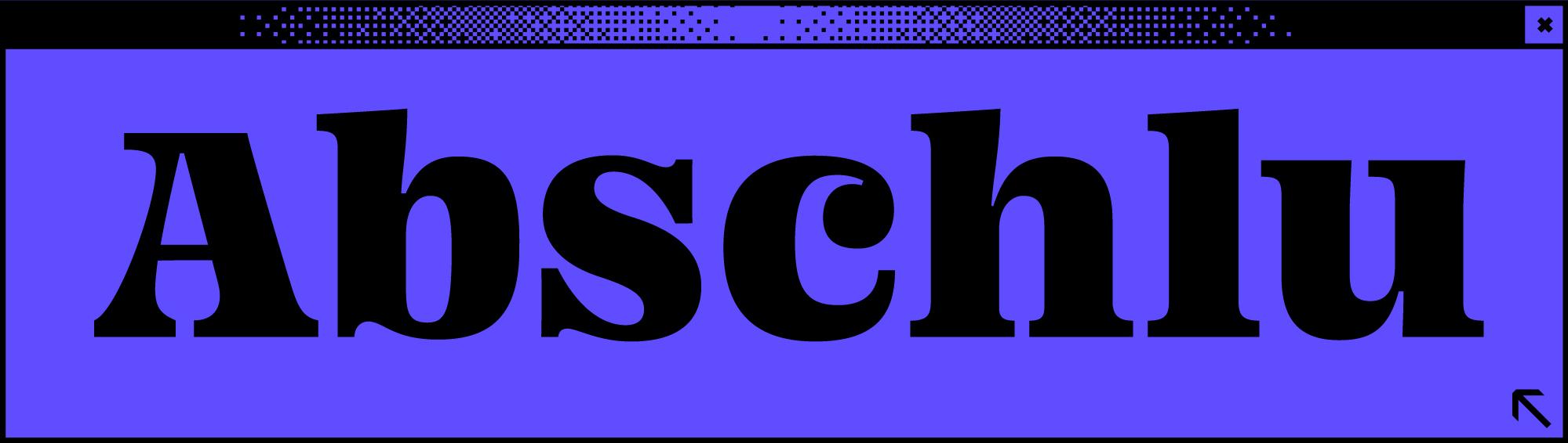 Dunkelblaues Browserfenster mit Wortabschnitt Abschlu in der Mitte